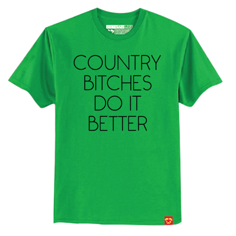 Country Bitch do it better