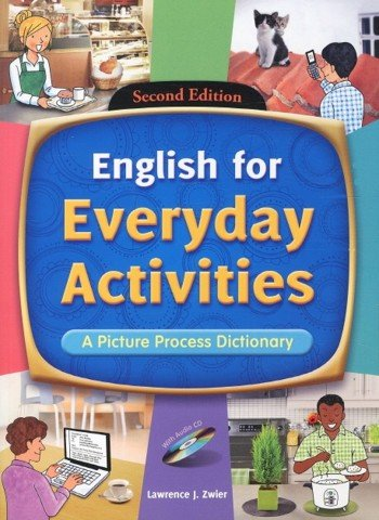 ENGLISH FOR EVERYDAY ACTIVITIES A PICTURE PROCESS DICTIONARY
