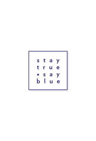STAY TRUE SAY BLUE STICKER