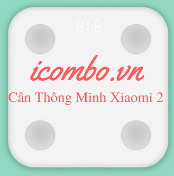 Cân XIAOMI 2 (Xiaomi Mi Body Fat Smart Scale )