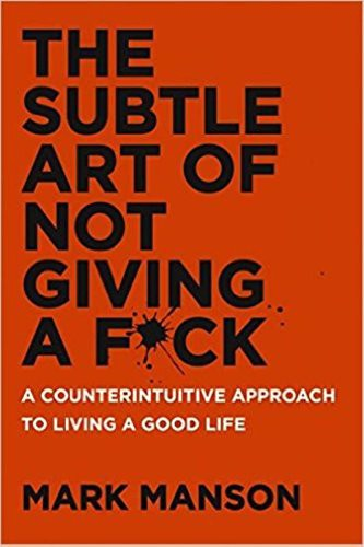The Subtle Art of Not Giving a F*ck (Paperback)