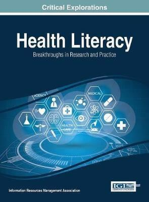 Health Literacy : Breakthroughs in Research and Practice