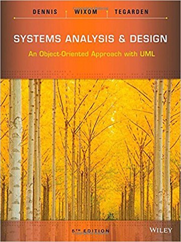 Systems Analysis and Design: An Object-Oriented Approach with UML 5th Edition