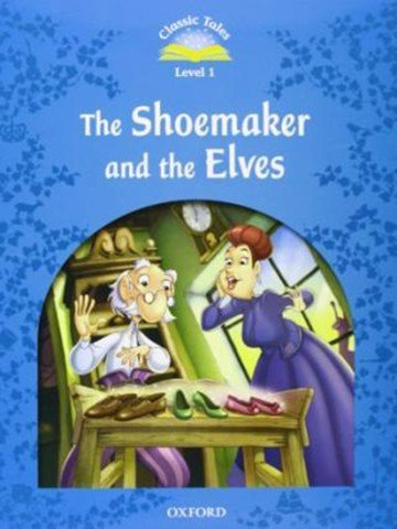 Classic Tales: Beginner 1: The Shoemaker and the Elves