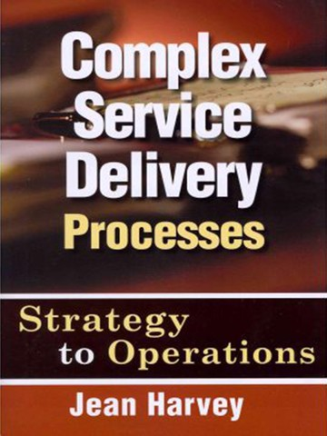 Complex Service Delivery Processes: Strategy to Operations, Second Edition