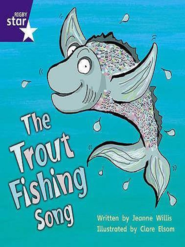 The Trout Fishing Song: Phase 5 (Rigby Star Phonics)