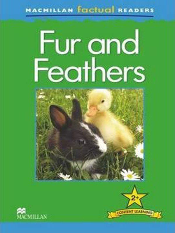 Macmillan Factual Readers 2+: Fur and Feathers