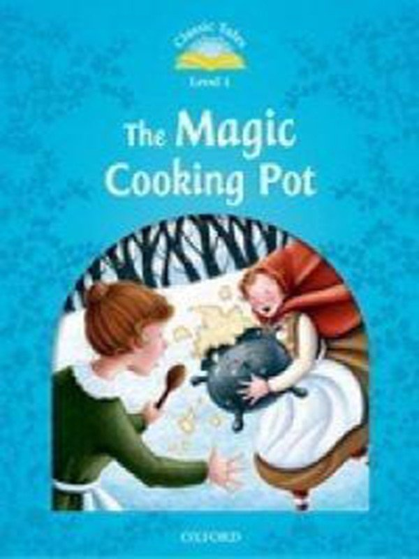 Classic Tales : Level 1: The Magic Cooking Pot
