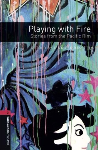 OBWL (3 Ed.) 3: Playing with Fire: Stories from the Pacific Rim