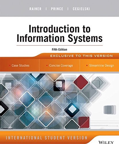 Introduction to Information Systems 5th Edition, INTERNATIONAL STUDENT VERSION