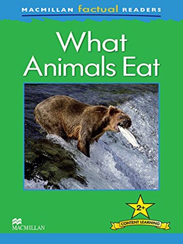 Macmillan Factual Readers Level 2+: What Animals Eat