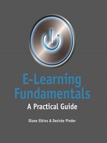 E-Learning Fundamentals : A Practical Guide