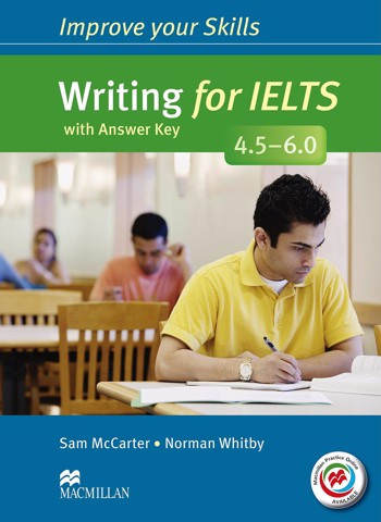 Improve Your IELTS Skills 4.5 - 6: Writing Skills with Key & MPO Pack
