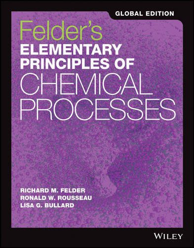 Elementary Principles of Chemical Processes 4th Edition, Global Edition