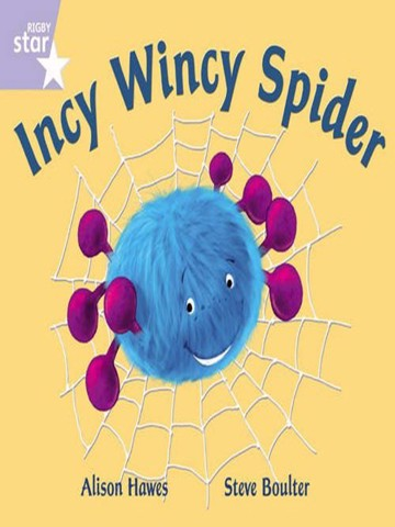 Incy Wincy Spider: Rigby Star Phonic Lilac Book 1