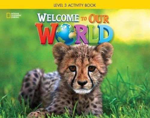 Welcome to Our World 3: Activity Book