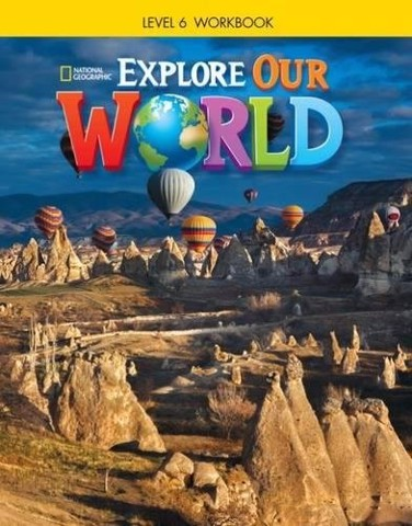 Explore Our World 6: Workbook