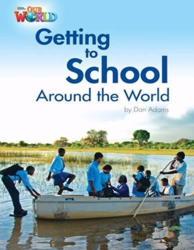 Our World (BrE) 3 : Getting to School Around the World Reader