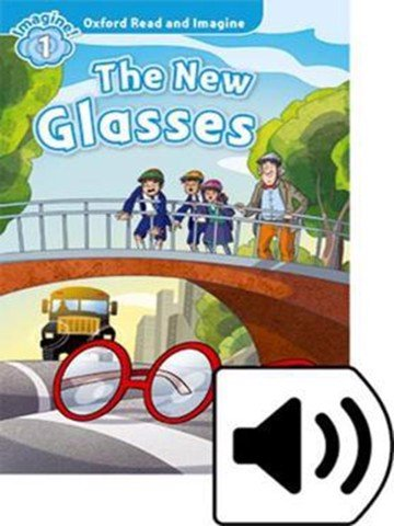 Oxford Read and Imagine: Level 1: The New Glasses