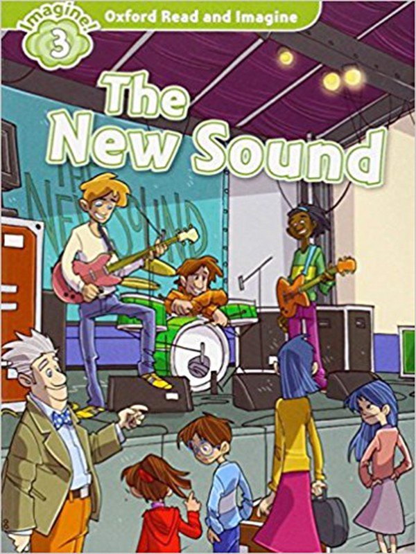 Oxford Read and Imagine: Level 3: The New Sound