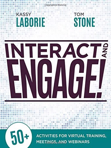 Interact & Engage! : 50 Activities for Virtual Training, Meetings, and Webinars