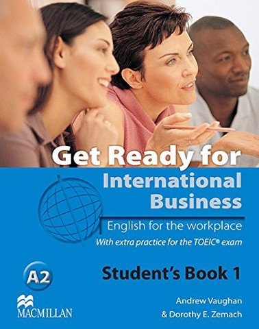 Get Ready for International Business 1: Student Book With Toeic