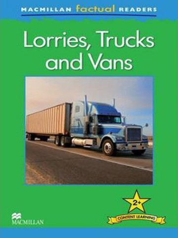Macmillan Factual Readers Level 2+: Lorries, Trucks and Vans