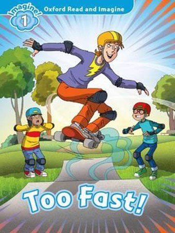 Oxford Read and Imagine: Level 1: Too Fast!