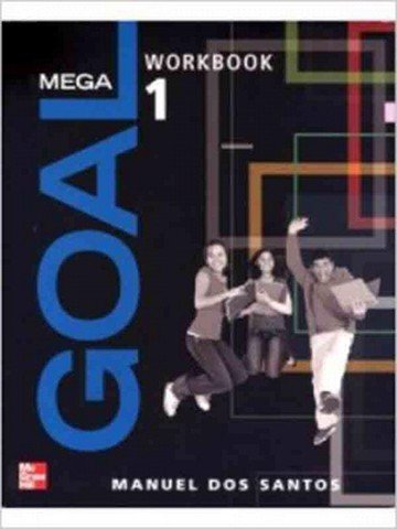 Mega Goal 1: Workbook