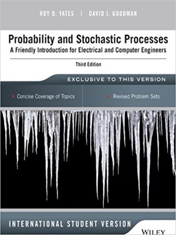 Probability and Stochastic Processes: A Friendly Introduction for Electrical and Computer Engineers 3rd Edition International Student Version