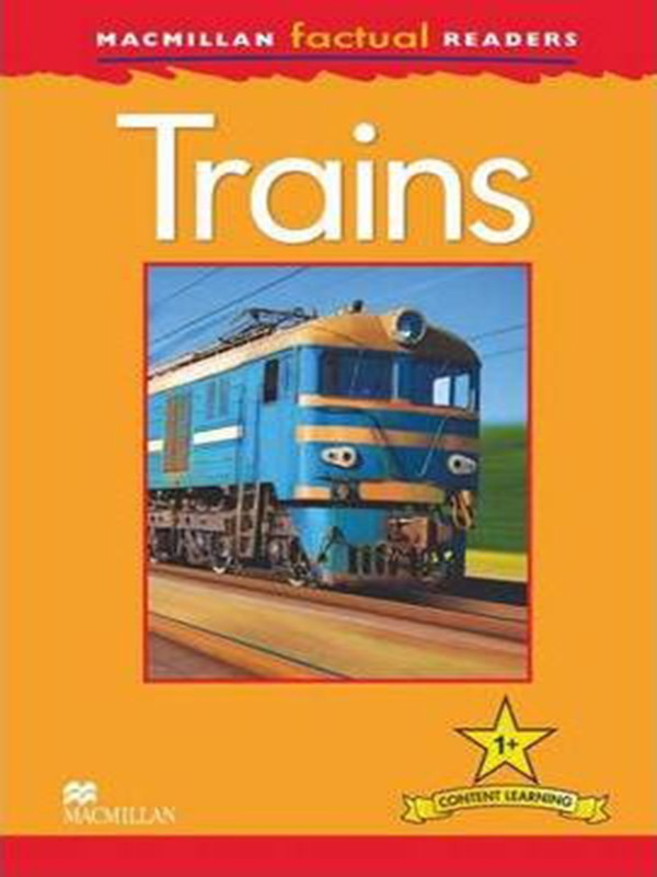 Macmillan Factual Readers 1+: Trains