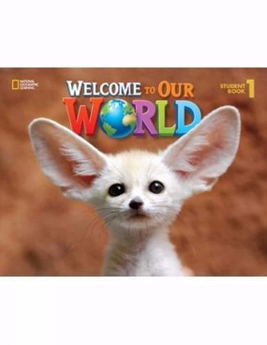 Welcome to Our World 1: Student Book