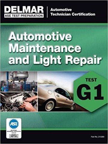 ASE Technician Test Preparation Automotive Maintenance and Light Repair (G1)