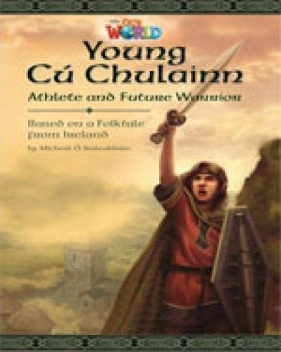 Our World (BrE) 6 : Young Cu Chulainn Reader