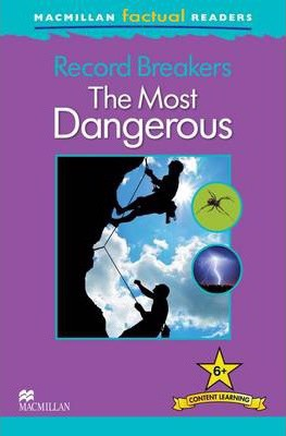 Record Breakers - The Most Dangerous: 6+ (Macmillan Factual Readers)