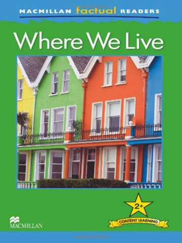 MacMillan Factual Readers: Where We Live