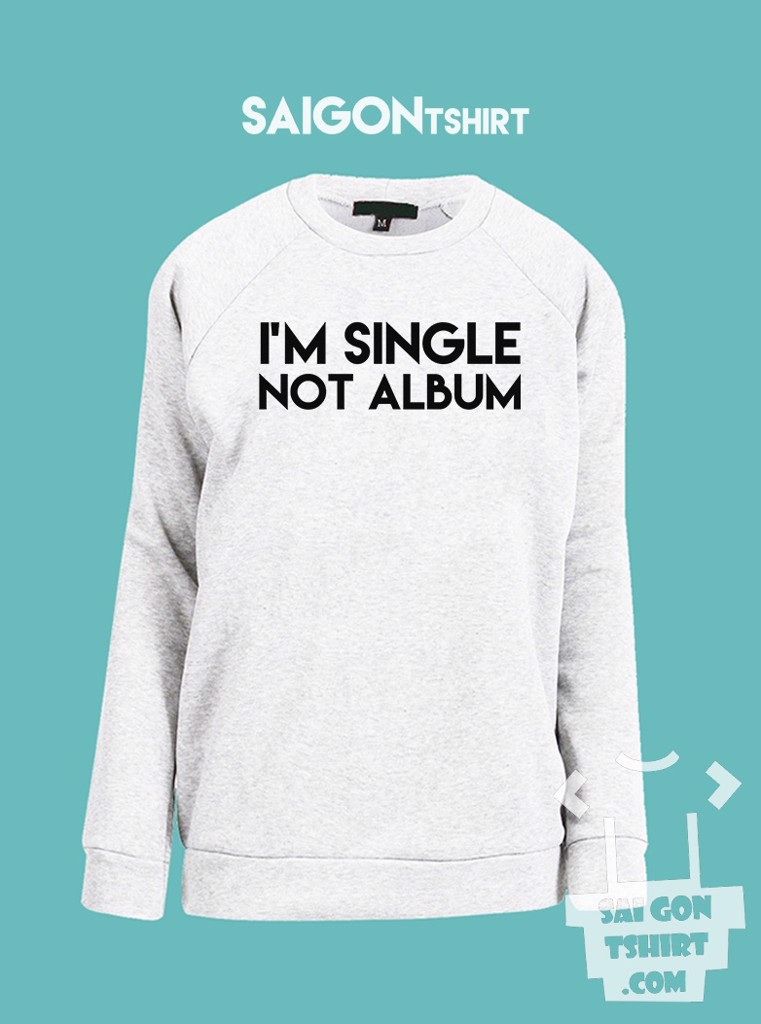 Áo ấm sweater im single not album - single valentine - SI - Tshirt-228