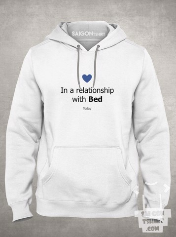 Áo khoác hoodie today in a relationship with bed - single valentine - SI - Tshirt-231
