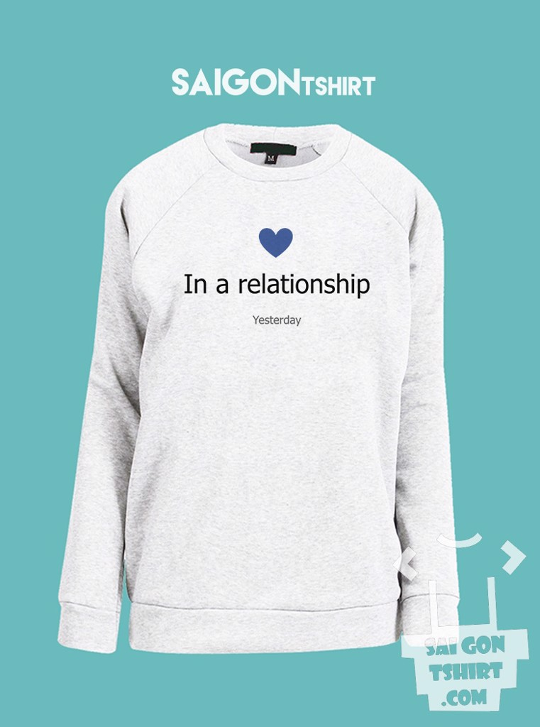 Áo ấm sweater in a relationship yesterday - single valentine - SI - Tshirt-229