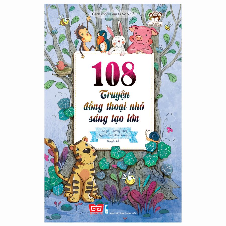 108 truyện đồng thoại nhỏ sáng tạo lớn (78N) - tái bản 2018
