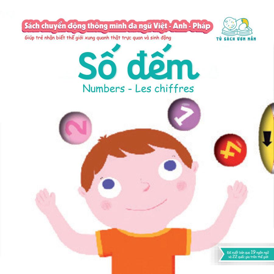 Sách chuyển động thông minh đa ngữ Việt - Anh - Pháp: Số đếm – Numbers – Les chiffres
