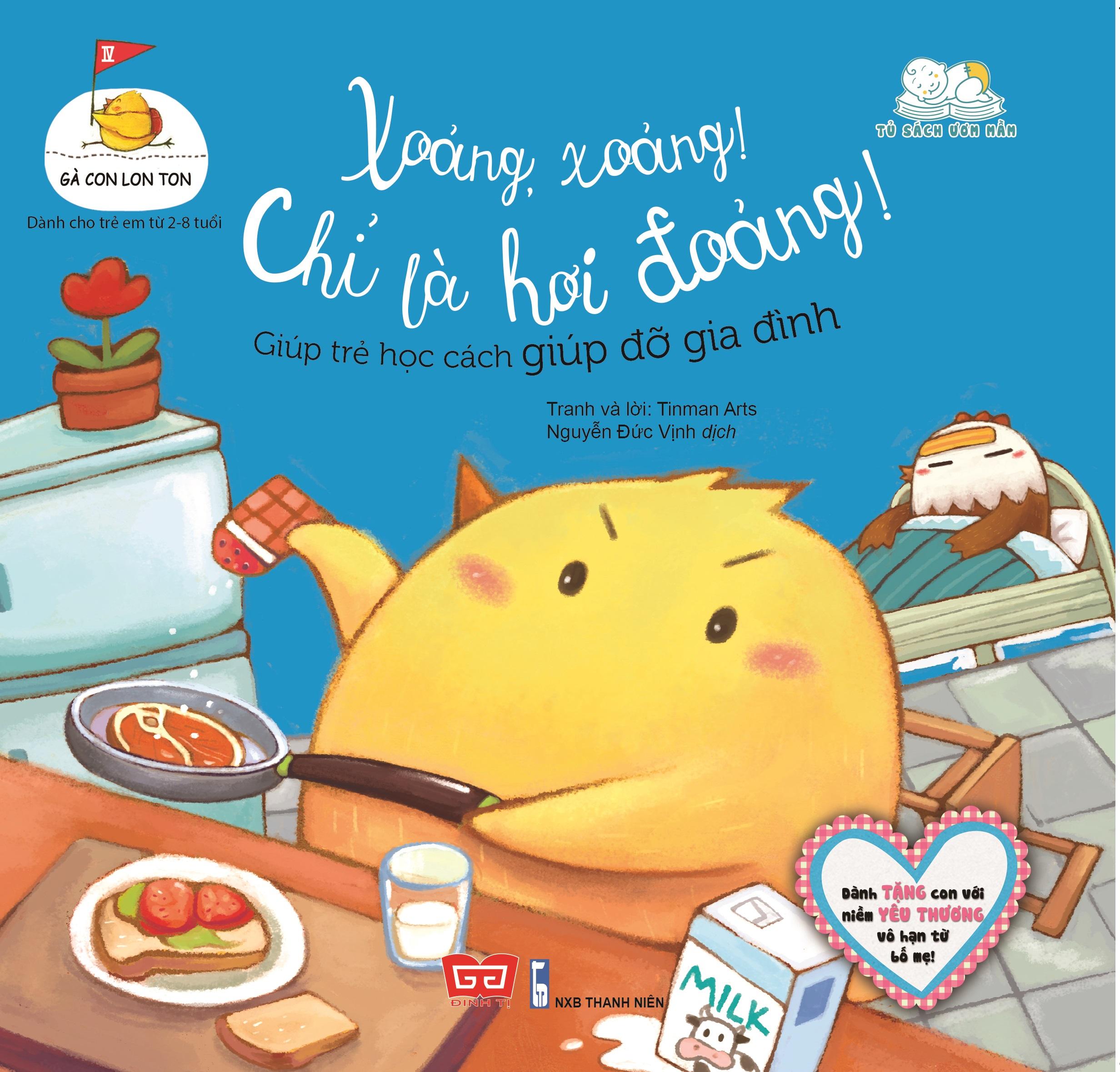 Gà con lon ton - Xoảng, xoảng! Chỉ là hơi đoảng! Giúp trẻ học cách giúp đỡ gia đình