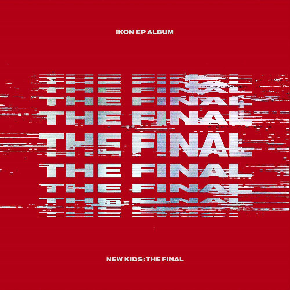 ikon new kids the final