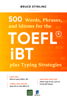 500 WORDS, PHRASES, IDIOMS  FOR THE TOEFL iBT  PLUSTYPING  STRATEGIES