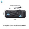Bàn phím game thủ Motospeed K51 Gaming Keyboard