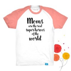 Mom are the real super heroes  of the world