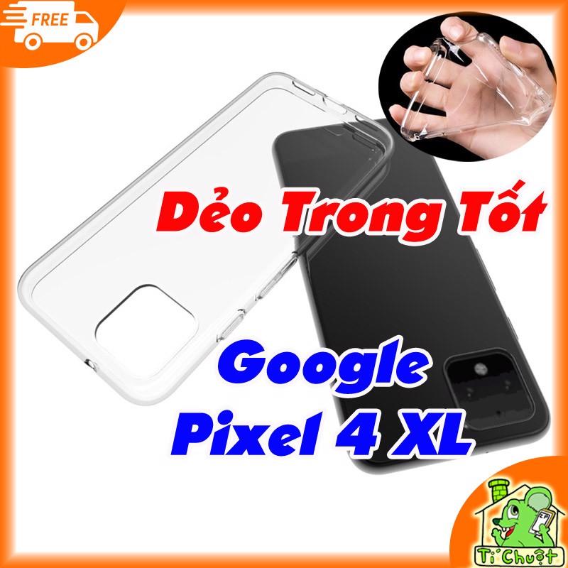 Ốp lưng Google Pixel 4 XL Silicon Loại Tốt Dẻo Trong Suốt