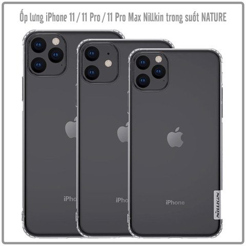 Ốp lưng Apple iPhone 11 / 11 Pro / 11 Pro Max TPU trong suốt Nillkin NATURE