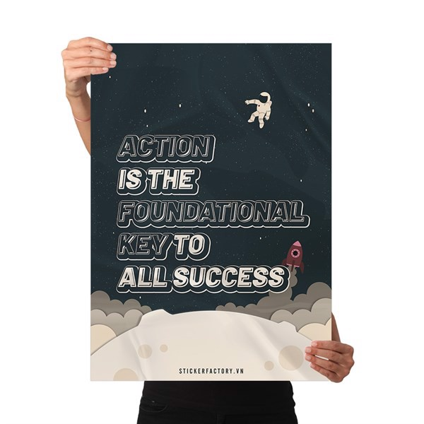 Action is the foundational key to all success - Poster động lực Chân Kinh Startup