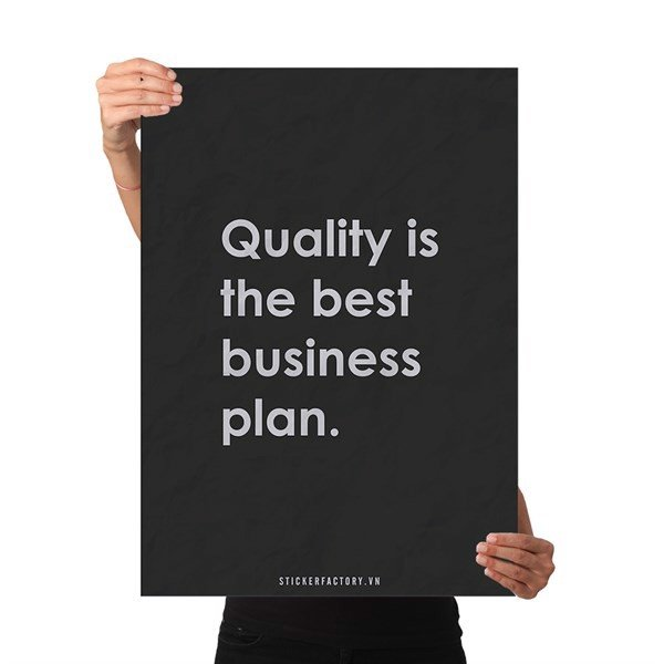Quality is the best business plan - Poster động lực Chân Kinh Startup